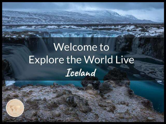 Discover Iceland with 'Explore the World LIVE' travel series