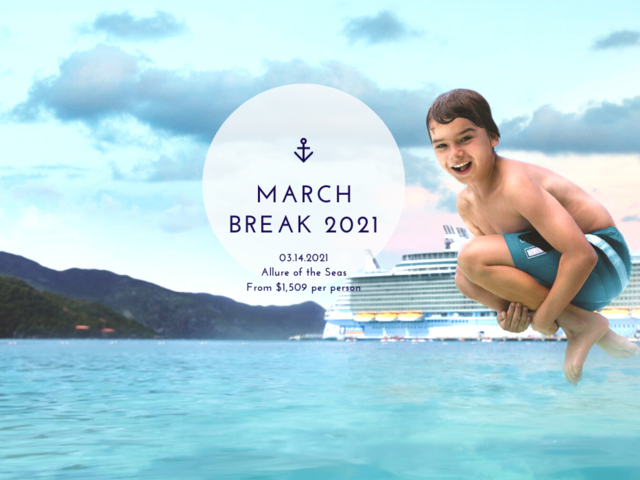 March Break 2021 on Allure of the Seas