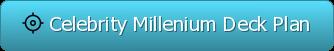 Celebrity Millenium Deck Plan